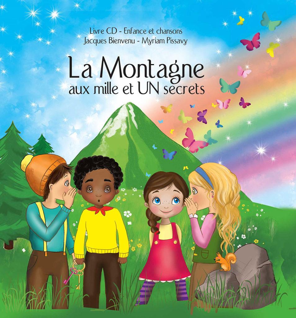 """""""La montagne aux mille et un secrets"""". Jacques BIENVENU/Illustration : Myriam PASSAVY"""