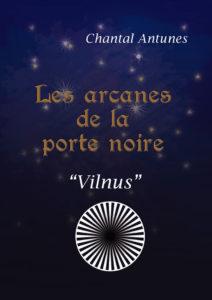 """""""Les Arcanes de la Porte Noire """"Vilnus"""". Chantal ANTUNES."""