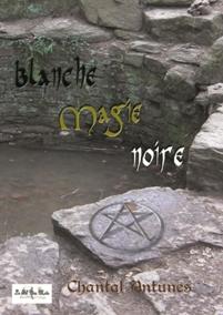 """""""Blanche magie noire"""" Chantal ANTUNES"""
