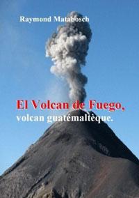 El Volcan de Fuego, volcan guatémaltèque. Raymond MATABOSCH