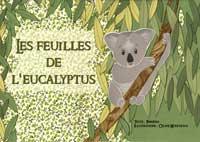 """""""Les feuilles de l'eucalyptus"""". Auteur : PARRESIA / Illustrateur : Céline MONCHOUX."""