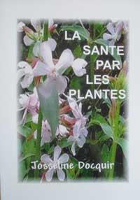 La santé par les plantes. Josseline DOCQUIR