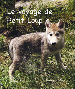 Le voyage de Petit Loup. Graziella CAPRARO