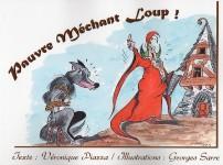 """""""Pauvre Méchant Loup"""". Auteur : Véronique PIAZZA / Illustrations : Georges SARRE."""