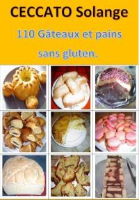 """""""110 gâteaux et pains sans gluten"""". Solange CECCATO"""