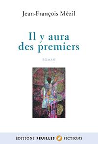 """""""Il y aura des premiers"""" . Jean-François MEZIL."""