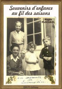 """""""Souvenirs d'enfance au fil des saisons"""". Magda PASCAREL"""
