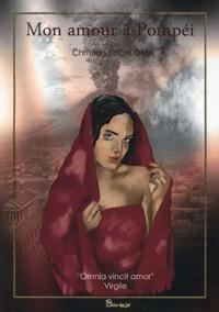 Mon amour à Pompeï. Christian EYCHLOMA