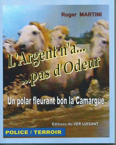 """""""L'argent n'a pas d'odeur"""". Roger MARTINI"""