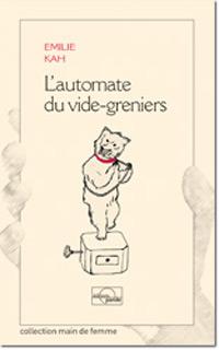 L'automate du vide-greniers. Emilie KAH