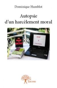 Autopsie d'un harcèlement moral. Dominique HUMBLOT
