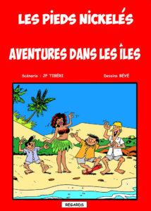 """""""Le Pieds Nickelés n° 03 - Aventures dans les îles"""". Scénario : Jean-Paul TIBERI / Dessin : BEVE"""
