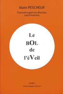 """""""Le Bol de l'Éveil - Tome 2"""". Alain PESCHEUX"""