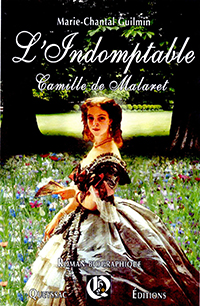 """L'indomptable Camille de Malaret"". Marie-Chantal GUILMIN"