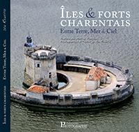 """""""Iles et forts charentais. Entre Terre, Mer et Ciel""""  Jean RENETTE."""