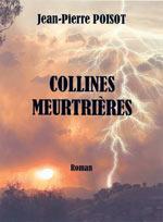 Collines Meurtrières. Jean-Pierre POISOT