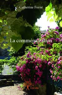 La commémoration. Catherine FORNÉ