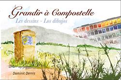 Grandir à Compostelle - Los dibujos. Dominique Dernis