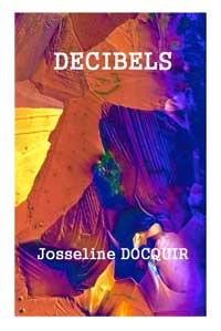 """""""Décibels"""" Josseline DOCQUIR"""