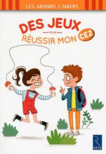"""""""Des jeux pour réussir mon CE2"""". Auteur : Céline Monchoux / Illustrateur : Célia Bornas"""