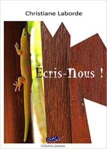 """""""Écris-nous !"""". Christiane LABORDE"""