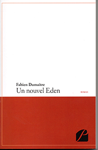 """""""Un nouvel Eden"""". Fabien DUMAÎTRE"""