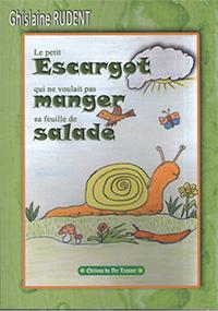 """""""Le petit escargot qui ne voulait pas manger sa feuille de salade..."""". Ghislaine RUDENT"""