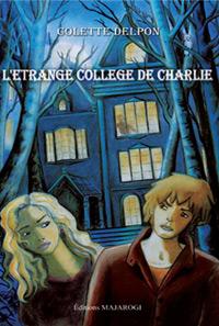 L'étrange collège de Charlie. Colette DELPON