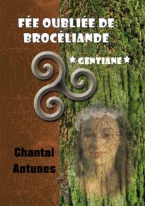 """""""Fée oubliée de Brocéliande *Gentiane*"""". Chantal ANTUNES"""