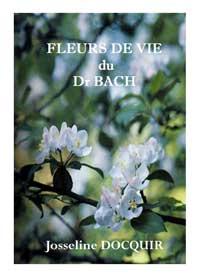 Fleurs de vie du Dr Bach. Josseline DOCQUIR