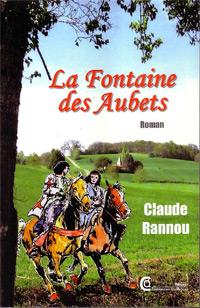 La Fontaine des Aubets.  Claude RANNOU