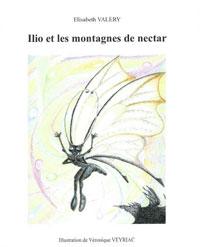 Ilio et les montagnes de nectar. Elisabeth VALERY