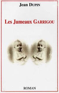 Les jumeaux Garrigou. Jean DUPIN