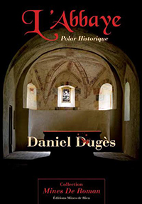"""L'abbaye"" Polar historique. Daniel DUGES."