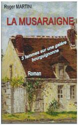 """""""La musaraigne"""". Roger MARTINI"""
