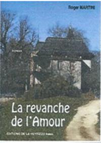 """""""La revanche de l'Amour"""". Roger MARTINI"""