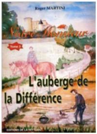"""""""Notre Monsieur. L'auberge de la Différence"""". Roger MARTINI"""