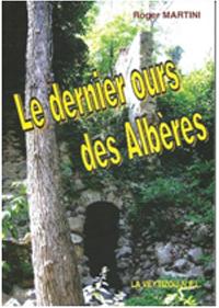 """""""Le dernier Ours des Albères"""".  Roger MARTINI"""