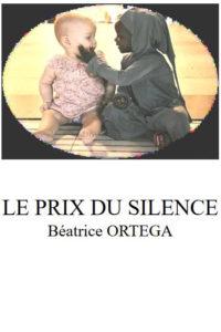 """""""Le prix du silence."""" Béatrice ORTEGA"""