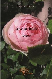 Love attitude. Liliane FAURIAC