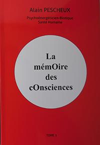 """""""La mémoire des consciences Tome 1"""" Alain Pescheux"""