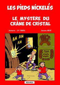 """Les Pieds Nickelés n° 02 - Le mystère du crâne de cristal"". Scénario : Jean-Paul TIBERI / Dessin : BEVE"