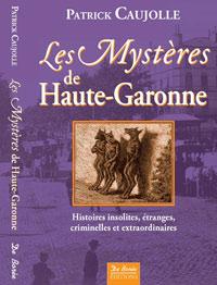 Les Mystères de Haute-Garonne. Patrick CAUJOLLE