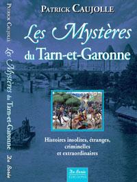 Les Mystères du Tarn-et-Garonne. Patrick CAUJOLLE