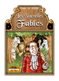 """""""Les Nouvelles Fables"""". Auteur : Yves LE GUERN. Illustrateur : Sébastien R. COSSET"""