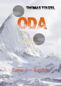 """""""ODA – Tome 2 - Axions"""". Thomas TOUZEL."""