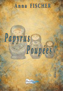 """""""Papyrus Poupées"""". Anna FISCHER"""