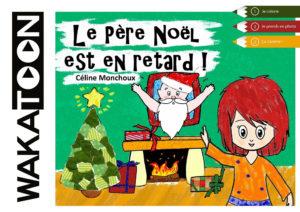 """""""Le Père Noël est en retard"""". Céline MONCHOUX"""