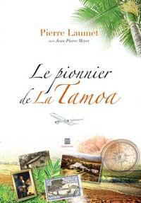 """""""Le pionnier de la Tamoa"""". Jean-Pierre MAYER"""