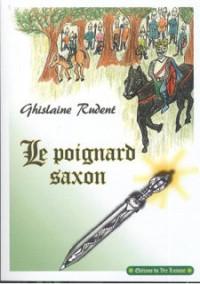 """Le poignard saxon"". Ghislaine RUDENT"
